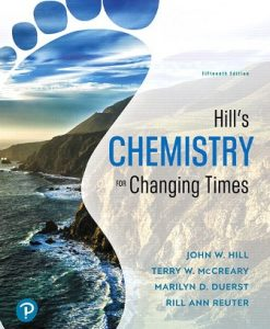Solution Manual for Chemistry for Changing Times, 15th Edition, John W. Hill, Terry W. McCreary, Rill Ann Reuter, Marilyn D. Duerst, ISBN-10: 0134878108, ISBN-13: 9780134878102