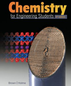 Solution Manual for Chemistry for Engineering Students, 4th Edition, Lawrence S. Brown, Tom Holme, ISBN-10: 0357026993, ISBN-13: 9780357026991
