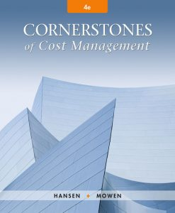 Solution Manual for Cornerstones of Cost Management 4th Edition Don R. Hansen
