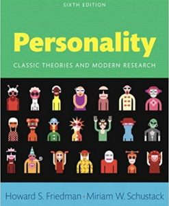 Test Bank for Personality: Classic Theories and Modern Research 6th Edition Howard S. Friedman