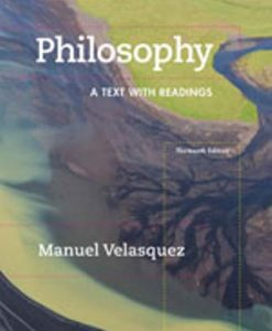 Test Bank for Philosophy: A Text with Readings 13th Edition Manuel Velasquez