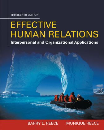 Test Bank for Effective Human Relations: Interpersonal And Organizational Applications 13th Edition Barry L. Reece