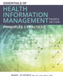 Test Bank for Essentials of Health Information Management: Principles and Practices 4th Edition Mary Jo Bowie