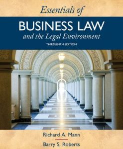 Solution Manual for Essentials of Business Law and the Legal Environment 13th Edition Richard A. Mann