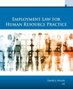 Test Bank for Employment Law for Human Resource Practice 6th Edition David J. Walsh