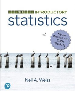Test Bank for Introductory Statistics MyLab Revision 10th Edition Neil A. Weiss
