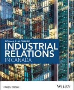Solution Manual for Industrial Relations in Canada 4th Edition Fiona McQuarrie