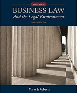 Test Bank for Essentials of Business Law and the Legal Environment 12th Edition Richard A. Mann