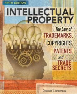 Test Bank for Intellectual Property: The Law of Trademarks Copyrights Patents and Trade Secrets 5th Edition Deborah E. Bouchoux