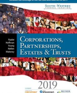 Solution Manual for South-Western Federal Taxation 2019: Corporations Partnerships Estates and Trusts 42nd Edition William A. Raabe