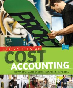 Solution Manual for Principles of Cost Accounting, 17th Edition, Vanderbeck