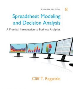 Solution Manual for Spreadsheet Modeling and Decision Analysis 8th Edition Cliff Ragsdale