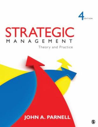 Test Bank for Strategic Management Theory and Practice 4th Edition John A. Parnell