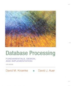 Solution Manual (Downloadable Files) for Database Processing 14th Edition Kroenke