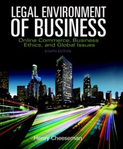 Test Bank (Downloadable Files) for Legal Environment of Business: Online Commerce, Ethics, and Global Issues 8th Edition Cheeseman