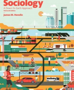 Test Bank for Sociology: A Down-To-Earth Approach 13th Edition James M. Henslin