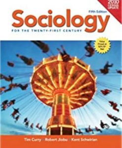Test Bank for Sociology for the 21st Century Census Update 5th Edition Tim Curry