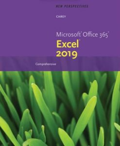 Solution Manual (Downloadable Files) for New Perspectives Microsoft Office 365 & Excel 2019 Comprehensive 1st Edition Carey