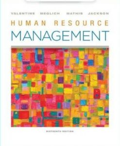 Solution Manual (Downloadable Files) for Human Resource Management 16th Edition Valentine