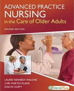 Test Bank for Advanced Practice Nursing in the Care of Older Adults 2nd Edition Laurie Kennedy-Malone
