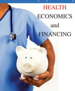 Solution Manual (Downloadable Files) for Health Economics and Financing 5th Edition by Getzen