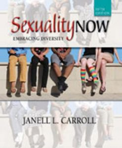 Test Bank for Sexuality Now: Embracing Diversity 5th Edition Janell L. Carroll