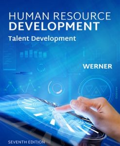 Test Bank (Downloadable Files) for Human Resource Development: Talent Development 7th Edition Werner