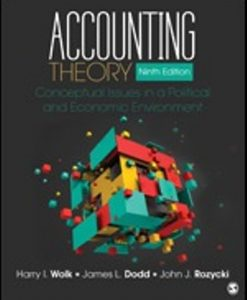 Solution Manual (Downloadable Files) for Accounting Theory Conceptual Issues in a Political and Economic Environment, 9th Edition Wolk