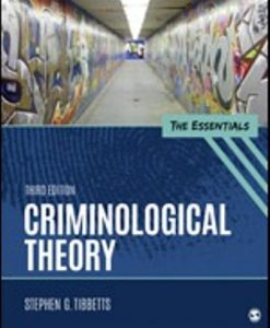 Test Bank (Downloadable Files) for Criminological Theory The Essentials 3rd Edition Tibbetts
