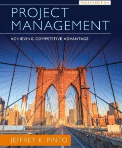 Solution Manual (Downloadable Files) for Project Management: Achieving Competitive Advantage 4th Edition Pinto