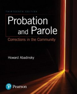 Test Bank (Downloadable Files) for Probation and Parole: Corrections in the Community 13th Edition Abadinsky