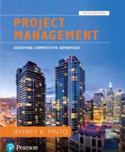 Test Bank (Downloadable Files) for Project Management: Achieving Competitive Advantage 5th Edition Pinto