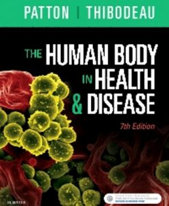 Test Bank (Downloadable Files) for The Human Body in Health and Disease 7th Edition Patton