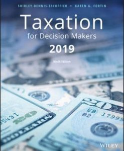 Test Bank (Downloadable Files) for Taxation for Decision Makers 2019 Edition Escoffier