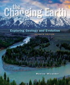 Test Bank (Downloadable Files) for The Changing Earth: Exploring Geology and Evolution 7th Edition Monroe