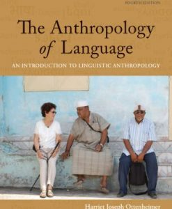 Test Bank (Downloadable Files) for The Anthropology of Language 4th Edition Ottenheimer