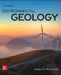 Test Bank for Environmental Geology 3rd Edition By Jim Reichard, ISBN10: 0078022967, ISBN13: 9780078022968