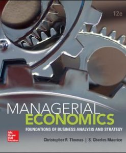 Solution Manual for Managerial Economics 12th Edition Thomas