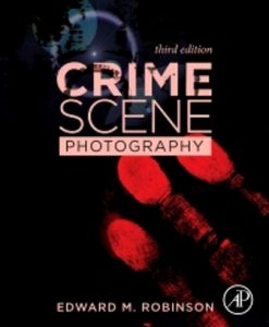 Test Bank for Crime Scene Photography 3rd Edition Robinson