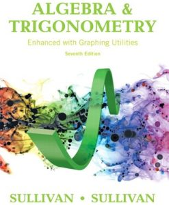 Test Bank for Algebra and Trigonometry Enhanced with Graphing Utilities 7th Edition Sullivan