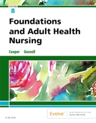 Test Bank for Foundations and Adult Health Nursing 8th Edition Cooper