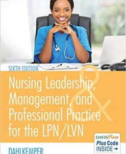 Test Bank for Nursing Leadership, Management, and Professional Practice 6th Edition Dahlkemper
