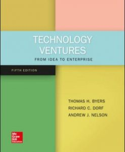 Solution Manual for Technology Ventures: From Idea to Enterprise 5th Edition Byers