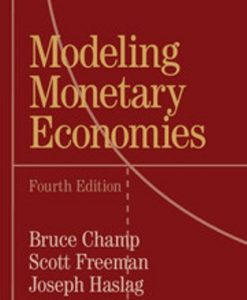 Solution Manual for Modeling Monetary Economies 4th Edition Champ