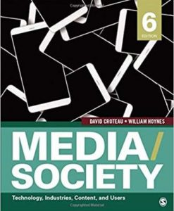 Test Bank for Media/Society: Technology, Industries, Content, and Users 6th Edition Croteau