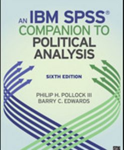 Solution Manual for An IBM SPSS Companion to Political Analysis 6th Edition Pollock III