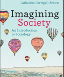 Test Bank for Imagining Society An Introduction to Sociology 1st Edition Corrigall-Brown