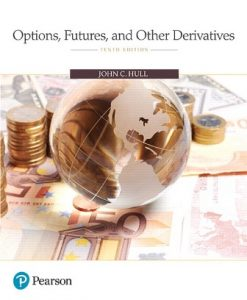 Test Bank for (Chapter 1 - 26) Options Futures and Other Derivatives 10th Edition Hull