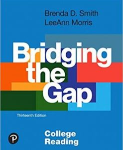 Test Bank for Bridging the Gap College Reading 13th Edition Smith