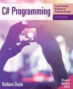 Test Bank for C# Programming: From Problem Analysis to Program Design 5th Edition Doyle